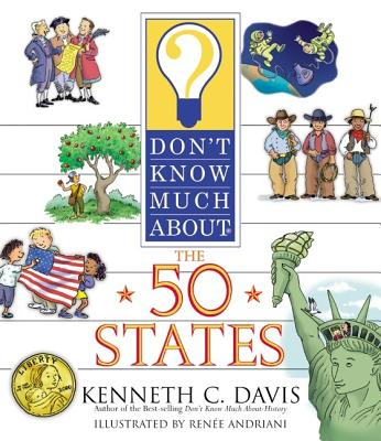 Don't Know Much About the 50 States By Davis, Kenneth C./ Andriani, Renee (ILT)