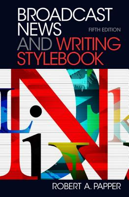 Broadcast News Stylebook By Papper, Robert A.